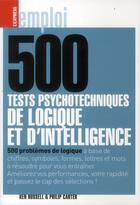 Couverture du livre « 500 tests psychotechniques, de logique et d'intélligence » de Philip Carter et Ken Russell aux éditions L'express