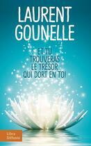 Couverture du livre « Et tu trouveras le trésor qui dort en toi » de Laurent Gounelle aux éditions Libra Diffusio