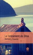 Couverture du livre « Le testament de Dina » de HerbjORg Wassmo aux éditions Gaia