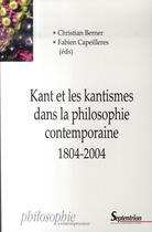 Couverture du livre « Kant et les kantismes dans la philosophie contemporaine, 1804-2004 » de Christian Berner et Fabien Capeilleres aux éditions Pu Du Septentrion