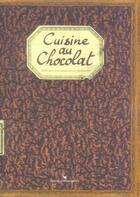 Couverture du livre « Cuisine au chocolat » de Sonia Ezgulian et Damien Gateau aux éditions Les Cuisinieres