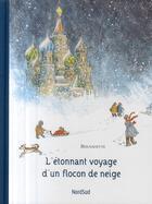 Couverture du livre « L'étonnant voyage d'un flocon de neige » de Bernadette aux éditions Nord-sud