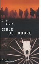 Couverture du livre « Ciels de foudre » de C. J. Box aux éditions Seuil