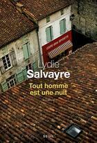 Couverture du livre « Tout homme est une nuit » de Lydie Salvayre aux éditions Seuil