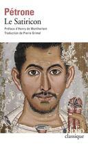 Couverture du livre « Le Satiricon » de Petrone aux éditions Folio