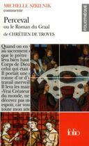 Couverture du livre « Perceval ou le roman du graal de chretien de troyes (essai et dossier) » de Michelle Szkilnik aux éditions Folio