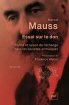 Couverture du livre « Essai sur le don ; forme et raison de l'échange dans les sociétés archaïques (2e édition) » de Marcel Mauss aux éditions Puf