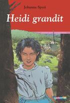 Couverture du livre « Heidi Grandit - 2 » de Johanna Spyri aux éditions Casterman