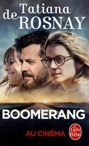 Couverture du livre « Boomerang » de Tatiana De Rosnay aux éditions Lgf