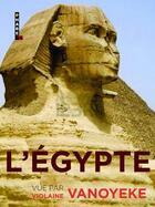 Couverture du livre « L'Egypte vue par Violaine Vanoyeke » de Violaine Vanoyeke aux éditions Hugo Image