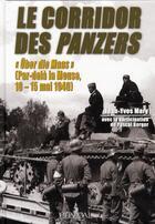 Couverture du livre « Le corridor des panzer ; par-delà la Meuse 10-15 mai 1940 » de Jean-Yves Mary aux éditions Heimdal