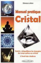 Couverture du livre « Manuel pratique du cristal » de Lefevre aux éditions Exclusif