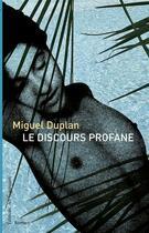 Couverture du livre « Discours Profane » de Miguel Duplan aux éditions Des Equateurs