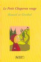 Couverture du livre « Petit chaperon rouge - hansel et grethel » de Vaginay/Dupuy-Sauze aux éditions Chronique Sociale
