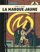 Couverture du livre « Blake et Mortimer T.6 ; la marque jaune » de Edgar Pierre Jacobs aux éditions Blake Et Mortimer