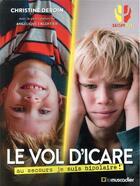Couverture du livre « Le vol d'Icare ; au secours je suis bipolaire ! » de Christine Deroin et Angelique Excoffier aux éditions Le Muscadier