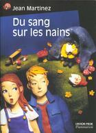 Couverture du livre « Du Sang Sur Les Nains » de Jean Martinez aux éditions Pere Castor