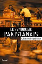 Couverture du livre « Le syndrome pakistanais » de Christophe Jaffrelot aux éditions Fayard