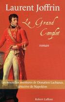 Couverture du livre « Le grand complot » de Laurent Joffrin aux éditions Robert Laffont