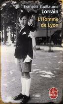 Couverture du livre « L'homme de Lyon » de Francois-Guillaume Lorrain aux éditions Lgf