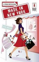 Couverture du livre « Made in new york » de Lynn Messina aux éditions Harlequin
