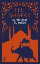 Couverture du livre « L'architecte du sultan » de Elif Shafak aux éditions J'ai Lu
