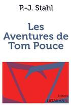 Couverture du livre « Les aventures de Tom Pouce » de P.-J. Stahl aux éditions Ligaran