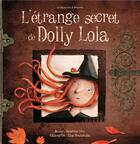 Couverture du livre « L'étrange secret de Dolly Lola » de Sandrine Levy aux éditions Eveil Et Decouvertes