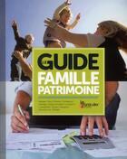 Couverture du livre « Le guide de la famille et du patrimoine » de Collectif aux éditions Le Particulier