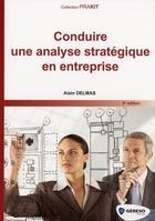 Couverture du livre « Conduire Une Analyse Strategique En Entreprise » de Alain Delmas aux éditions Gereso