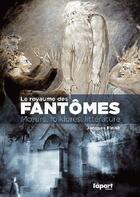Couverture du livre « Le royaume des fantômes : moeurs, folklores, littérature » de Jacques Finne aux éditions L'a Part Buissonniere