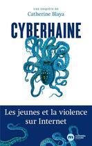 Couverture du livre « Cyberhaine » de Catherine Blaya aux éditions Nouveau Monde