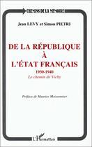 Couverture du livre « De La Republique A L'Etat Francais ; 1930-1940, Le Chemin De Vichy » de Simon Pietri et Jean Levy aux éditions L'harmattan