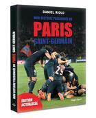 Couverture du livre « Mon histoire passionnée du Paris Saint-Germain » de Daniel Riolo aux éditions Hugo