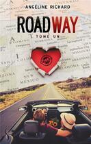 Couverture du livre « Roadway 1 - take me » de Richard Angeline aux éditions Sharon Kena
