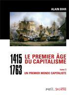 Couverture du livre « Le premier âge du capitalisme (1415-1763) t.3 ; un premier monde capitaliste » de Alain Bihr aux éditions Syllepse