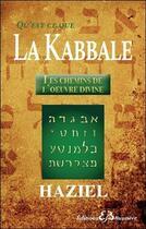 Couverture du livre « Qu'est-ce que la kabbale ; les chemins de l'oeuvre divine » de Haziel aux éditions Bussiere