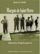 Couverture du livre « Margats de Saint-Pierre ; histoires d'après-guerre » de Jean Le Boel aux éditions Henry