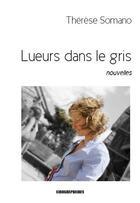 Couverture du livre « Lueurs dans le gris » de Therese Somano aux éditions Kirographaires