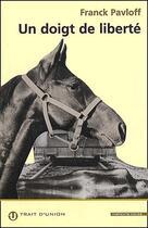 Couverture du livre « Un Doigt De Liberte » de Franck Pavloff aux éditions Trait D'union