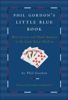 Couverture du livre « Phil Gordon's Little Blue Book » de Phil Gordon aux éditions Gallery Books