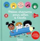 Couverture du livre « Petites chansons pour aller à l'école » de Tristan Mory et Paule Battault aux éditions Larousse