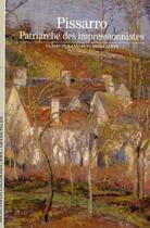 Couverture du livre « Pissarro ; patriarche des impressionnistes » de Claire Durand-Ruel Snollaerts aux éditions Gallimard