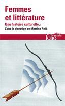 Couverture du livre « Femmes et litterature t.1 ; une histoire culturelle » de Collectif aux éditions Gallimard