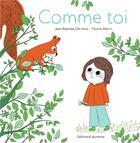 Couverture du livre « Comme toi » de Pauline Martin et Jean-Baptiste Del Amo aux éditions Gallimard-jeunesse