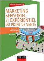 Couverture du livre « Marketing sensoriel du point de vente ; créer et gérer l'ambiance des lieux commerciaux (5e édition) » de Sophie Rieunier aux éditions Dunod