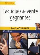 Couverture du livre « Tactiques de vente gagnantes (2e édition) » de Rene Moulinier aux éditions Organisation