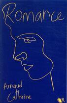 Couverture du livre « Romance » de Arnaud Cathrine aux éditions R-jeunes Adultes