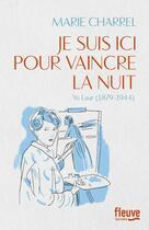 Couverture du livre « Je suis ici pour vaincre la nuit » de Marie Charrel aux éditions Fleuve Noir
