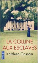 Couverture du livre « La colline aux esclaves » de Kathleen Grissom aux éditions Pocket